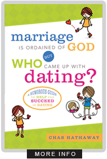 Marriage Is Ordained of God, But Who Came Up With Dating?