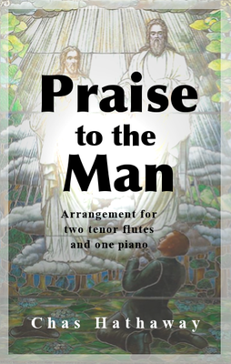 Praise To The Man Sheet Music