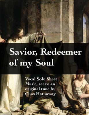Savior, Redeemer Of My Soul Sheet Music