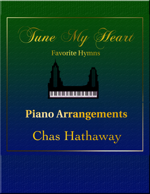 Tune My Heart: Favorite Hymns Sheet Music Book
