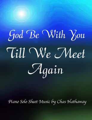 God Be With You Till We Meet Again Sheet Music By Chas Hathaway